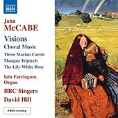 McCabe: Visions by BBC Singers