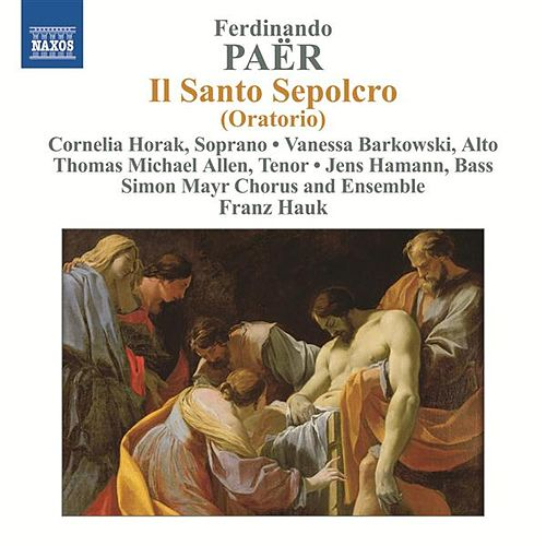 Paër: Il Santo Sepolcro by Various Artists