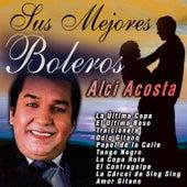Sus Mejores Boleros by Alci Acosta