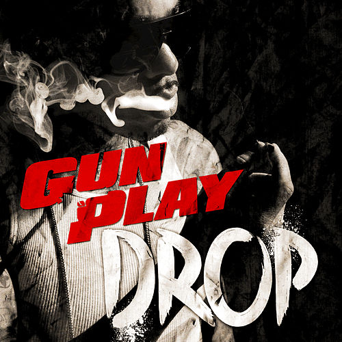 Drop by Gunplay