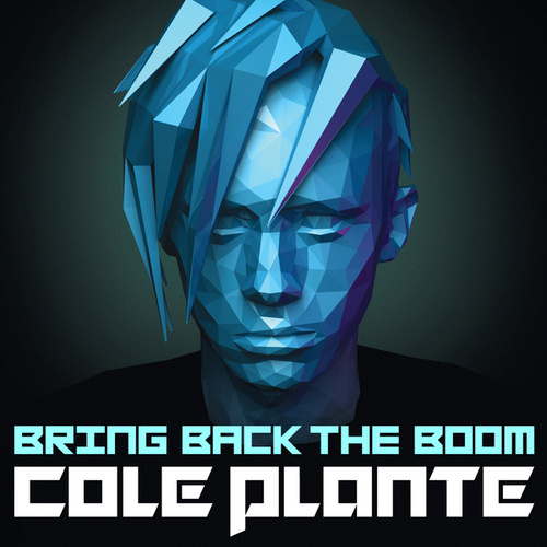Bring Back the Boom by Cole Plante