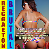 Reggaetón Brutal by Various Artists