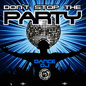 Don't Stop the Party - Single by Dance DJ