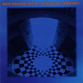 Bowery Electric by Bowery Electric