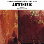 Antithesis by Keith Fullerton Whitman