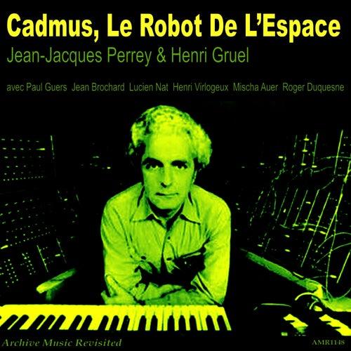 Cadmus, Le Robot de l'Espace by Jean-Jacques Perrey