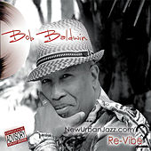 NewUrbanJazz.com 2 / Re-Vibe by Bob Baldwin