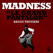 Le Grand Pantalon (Baggy Trousers) by Madness
