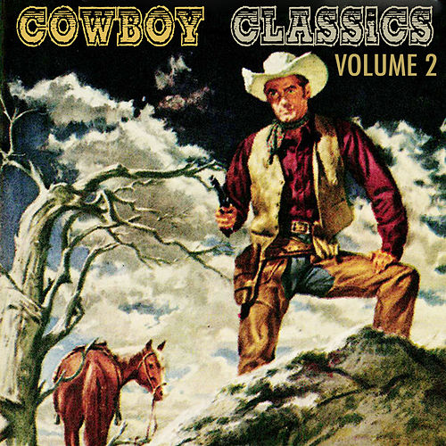 Cowboy Classics, Vol. 2 by Various Artists