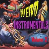Weird Instrumentals, Vol. 2 by Various Artists