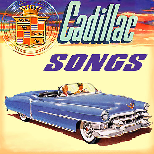 Cadillac Songs by Various Artists