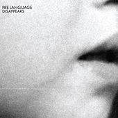 Pre Language by Disappears