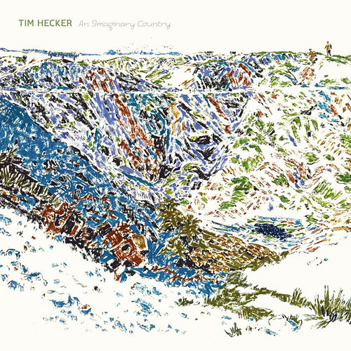 An Imaginary Country by Tim Hecker