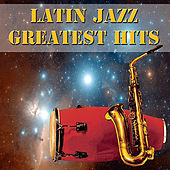Latin Jazz Greatest Hits by Various Artists