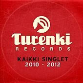 Turenki Records - Kaikki Singlet 2010-2012 by Various Artists