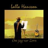 Om jag var Zorn by Lalla Hansson