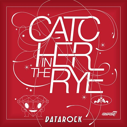 Catcher In The Rye by Datarock