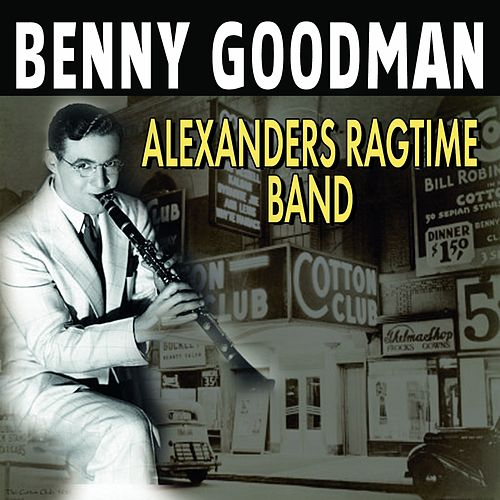 Alexanders Ragtime Band (1936) by Benny Goodman