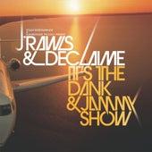 It's The Dank & Jammy Show by J Rawls
