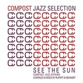 Compost Jazz Selection Vol. 1 - See The Sun - Compost Jazz Affairs compiled & mixed by Rup by Various Artists
