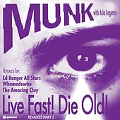 Live Fast! Die Old! Part 2 by Munk
