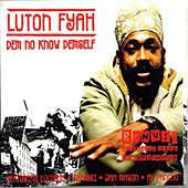 Dem No Know Demself Feat. Jah Mason by Lutan Fyah