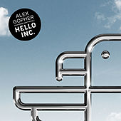Hello Inc. (feat. Saint Michel) - EP by Alex Gopher