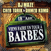 Viens Faire Un Tour à Barbes by DJ Maze
