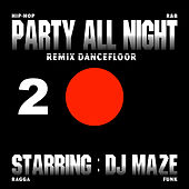 Party All Night 2 by DJ Maze