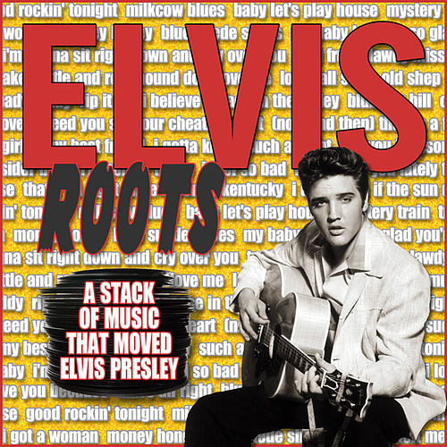 Elvis Roots by Various Artists