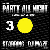 Party All Night 3 by DJ Maze