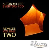 Everyday I Do Remixes, Vol. 2 - EP by Alton Miller