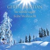 Sie würde sagen frohe Weihnacht by Gerd Christian
