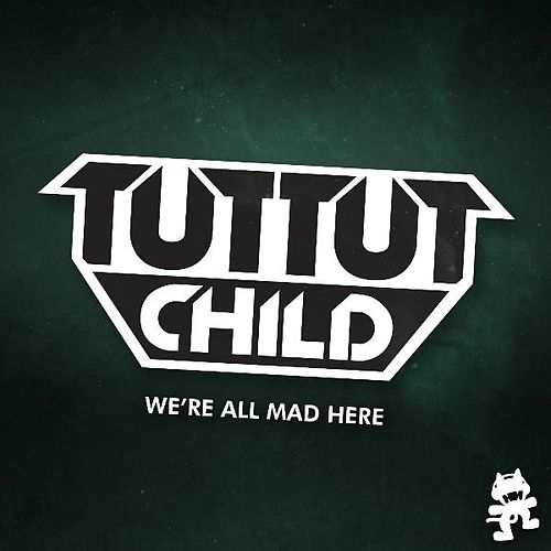 We're All Mad Here EP by Tut Tut Child