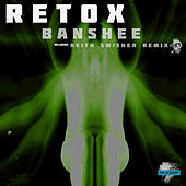 Banshee (Keith Swisher Remix) by Retox