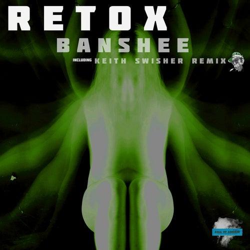 Banshee (Keith Swisher Remix) by Retox