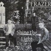 Shine the light by Frazer
