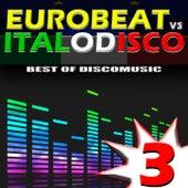 Eurobeat vs. Italo Disco Vol. 3 by Various Artists