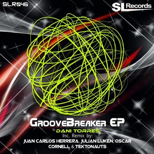 GrooveBreaker EP by Dani Torres