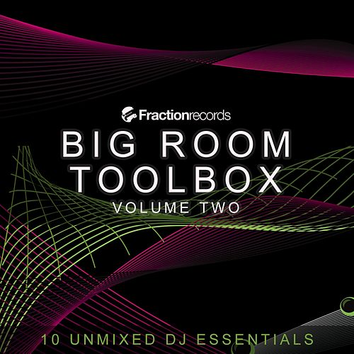 Fraction Records, Big Room Toolbox Volume Two - EP by Various Artists