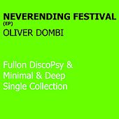 Neverending Festival - Single by Oliver Dombi