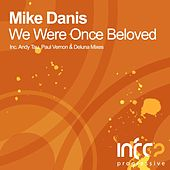 We Were Once Beloved by Mike Danis