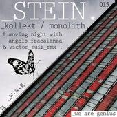 Kollekt / Monolith / Moving Nights - Single by Stein