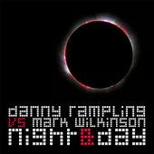 Night & Day (Danny Rampling vs. Mark Wilkinson) by Danny Rampling