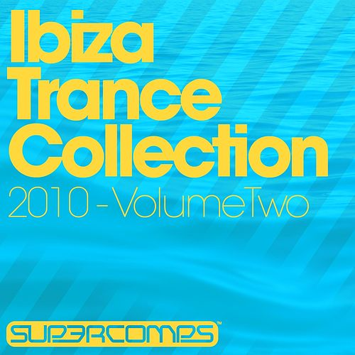 Ibiza Trance Collection 2010 Volume Two - EP by Various Artists