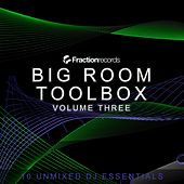 Fraction Records, Big Room Toolbox Volume Three - EP by Various Artists
