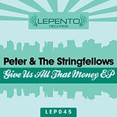 Give Us All That Money - Single by Peter