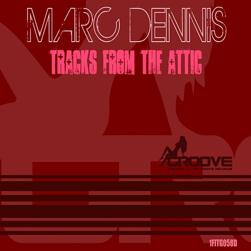 Tracks From The Attic - Single by Marc Dennis