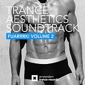 Trance Aesthetics Soundtrack FUARRRK! Volume 2 - EP by Various Artists