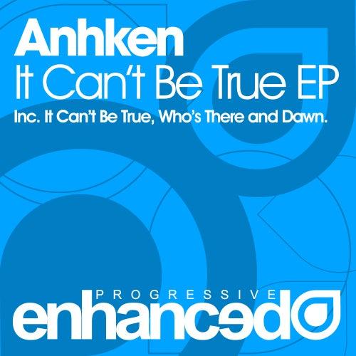 It Can't Be True - Single by Anhken